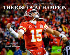 Patrick Mahomes: The Rise of a Champion: Foreword by Patrick Mahomes Cover