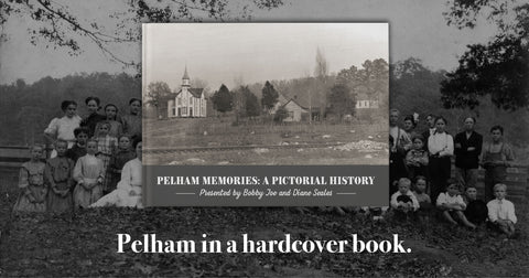 Pelham Memories: A Pictorial History: Presented by Bobby Joe and Diane Seales Cover