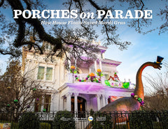 Porches on Parade: How House Floats Saved Mardi Gras (2021) Cover