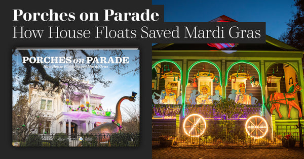 Porches on Parade: How House Floats Saved Mardi Gras (2021)