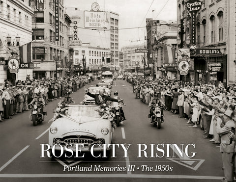 Rose City Rising — Portland Memories III: A Pictorial History of the 1950s Cover