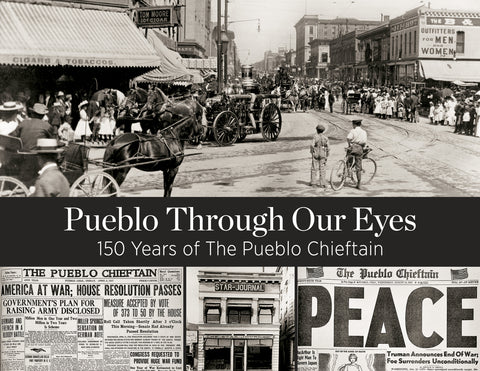 Pueblo Through Our Eyes: 150 Years of The Pueblo Chieftain Cover