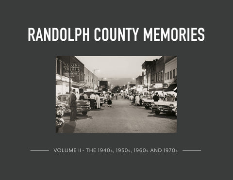 Randolph County Memories II: The 1940s, 1950s, 1960s and 1970s Cover