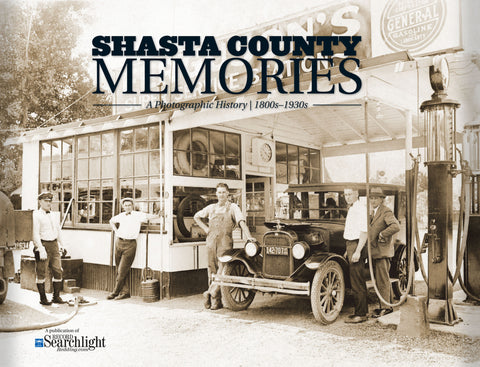 Shasta County Memories: A Photographic History | 1800s-1930s Cover