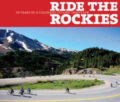 Ride the Rockies: 30 Years of a Colorado Cycling Tradition Cover