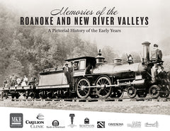 Memories of the Roanoke and New River Valleys: A Pictorial History of the Early Years Cover