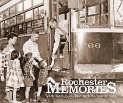 Rochester Memories: Volume II – The 1940s, '50s & '60s Cover