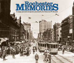 Rochester Memories: A Unique Pictorial Retrospective presented by The Democrat & Chronicle Cover