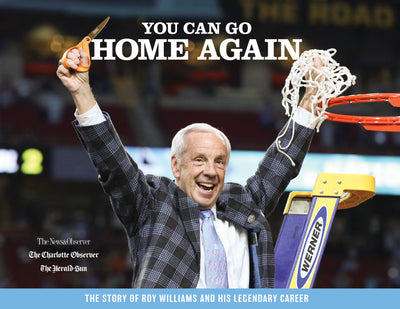 You Can Go Home Again: The Story of Roy Williams and His Legendary Career