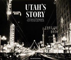 Utah's Story: 150 Years of Photography from The Salt Lake Tribune Cover