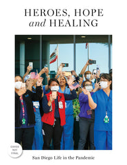 Heroes, Hope and Healing: San Diego Life in the Pandemic Cover