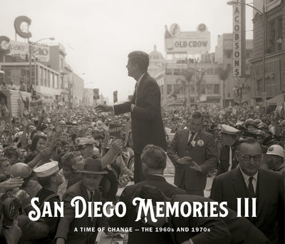 San Diego Memories III: A Time of Change — The 1960s and 1970s