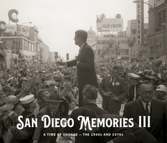 San Diego Memories III: A Time of Change — The 1960s and 1970s Cover