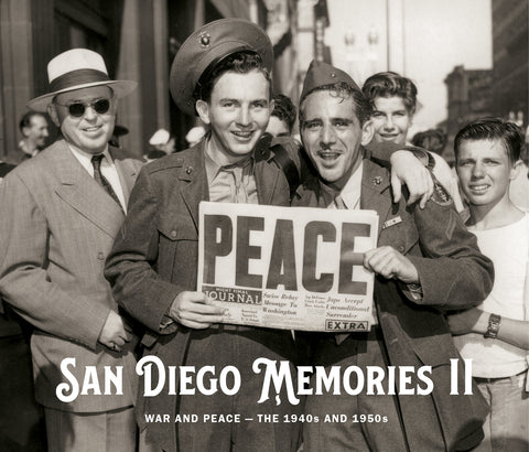 San Diego Memories II: War and Peace — The 1940s and 1950s Cover