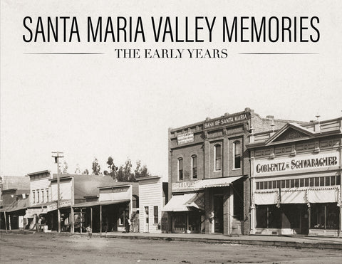 Santa Maria Valley Memories: The Early Years Cover
