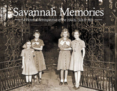 Savannah Memories: A Pictorial Retrospective of the 1940s, '50s & '60s Cover