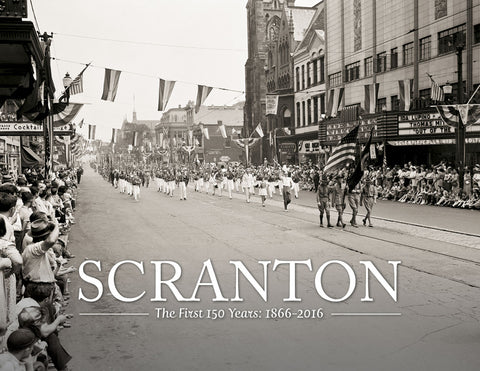 Scranton: The First 150 Years - 1866-2016 Cover