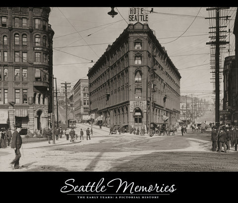 Seattle Memories: The Early Years | A Pictorial History Cover