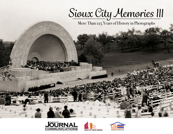 Sioux City Memories III: More Than 125 Years of History in Photographs Cover
