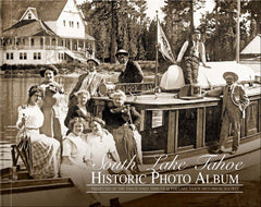 Presented by the Tahoe Daily Tribune & the Lake Tahoe Historical Society: South Lake Tahoe: Historic Photo Album Cover