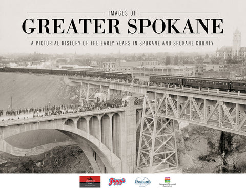 Images of Greater Spokane: A Pictorial History of the Early Years in Spokane and Spokane County Cover