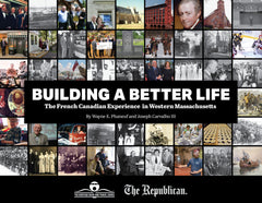 Building a Better Life: The French Canadian Experience in Western Massachusetts Cover