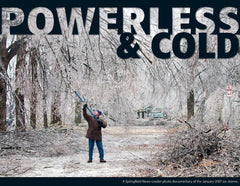 Powerless & Cold: Photo Documentary of the January 2007 Ice Storms Cover