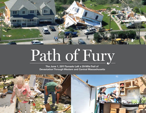 Path of Fury: The June 1, 2011 Tornado Left a 39-Mile Trail of Devastation Through Western and Central Massachusetts Cover