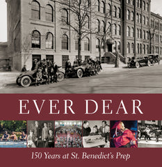 Ever Dear: 150 Years at St. Benedict's Prep Cover