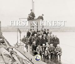 First & Finest: The 100-Year History of Naval Submarine Base New London Cover