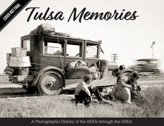 Tulsa Memories: A Photographic History of the 1800s through the 1930s Cover