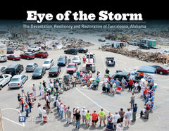 Eye of the Storm: The Devastation, Resiliency and Restoration of Tuscaloosa, Alabama Cover