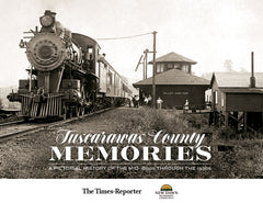 Tuscarawas County Memories: A Pictorial History of the mid-1800s through the 1930s Cover