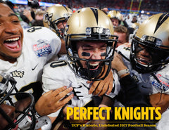 Perfect Knights: UCF's Historic, Undefeated 2017 Football Season Cover