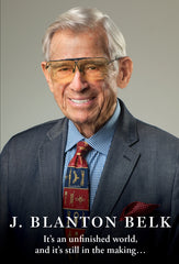 J. Blanton Belk: It's an unfinished world, and it's still in the making… Cover