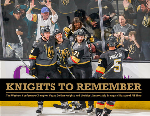 Knights to Remember: The Western Conference Champion Vegas Golden Knights and the Most Improbable Inaugural Season of All Time Cover