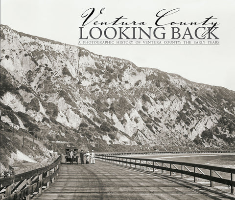 Looking Back: Ventura County: Volume I - The Early Years Cover
