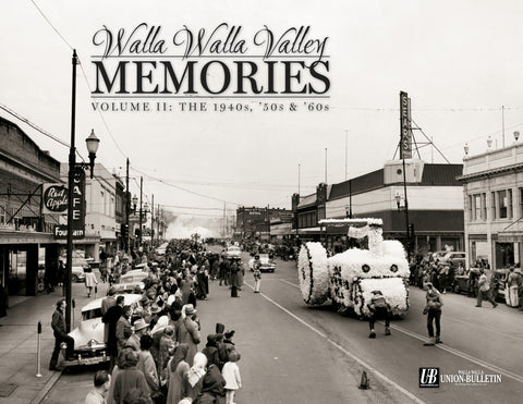 Walla Walla Valley Memories: Volume II The 1940s, '50s & 60s Cover