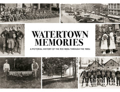 Watertown Memories: A Pictorial History of the Mid-1800s through the 1930s Cover