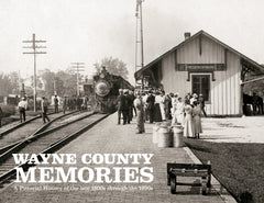 Wayne County Memories: A Pictorial History of the late 1800s through the 1930s Cover