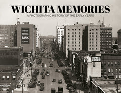 Wichita Memories: A Photographic History of the Early Years Cover