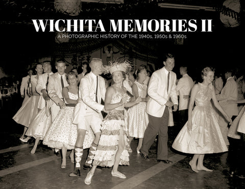 Wichita Memories II: A Photographic History of the 1940s, 1950s & 1960s Cover