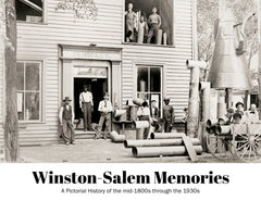 Winston-Salem Memories: A Pictorial History of the mid-1800s through the 1930s Cover