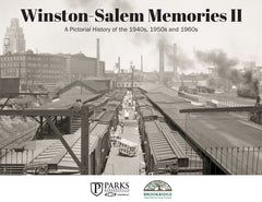 Winston-Salem Memories II: A Pictorial History of the 1940s, 1950s and 1960s Cover