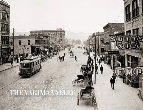 Our Valley: The Yakima Valley: Through the Eyes of the Yakima Herald-Republic and its Readers Cover