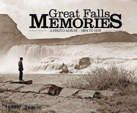 Great Falls Memories: A Photo Album – 1884 to 1939 Cover