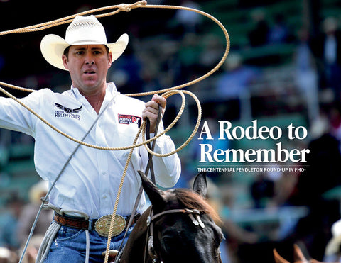 A Rodeo to Remember: The Centennial Pendleton Round-Up in Photos Cover