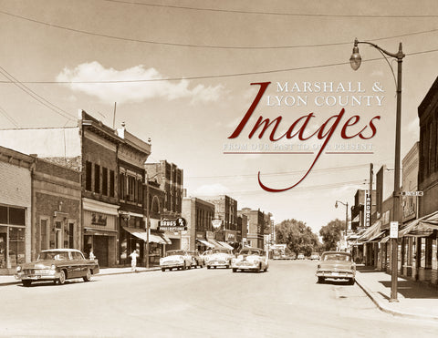 Marshall & Lyon County Images: From our Past to Our Present Cover