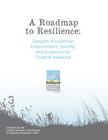 A Roadmap to Resilience: Towards a Healthier Environment, Society, and Economy for Coastal Alabama Cover