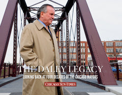 The Daley Legacy: Looking Back at Four Decades of the Chicago Mayors Cover